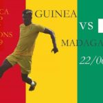 AFCON2019: GROUP B Match – Guinea Vs Madagascar (Saturday 22/6/19) By 9:00pm
