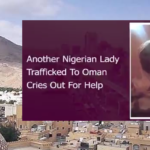 'Pls Don't Let Me Die Here' — Another Nigerian Lady Trafficked To Oman Cries Out For Help (Video)