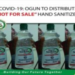 "COVID-19: Ogun Govt To Distribute ""Not For Sale"" Hand Sanitizers To Residents"